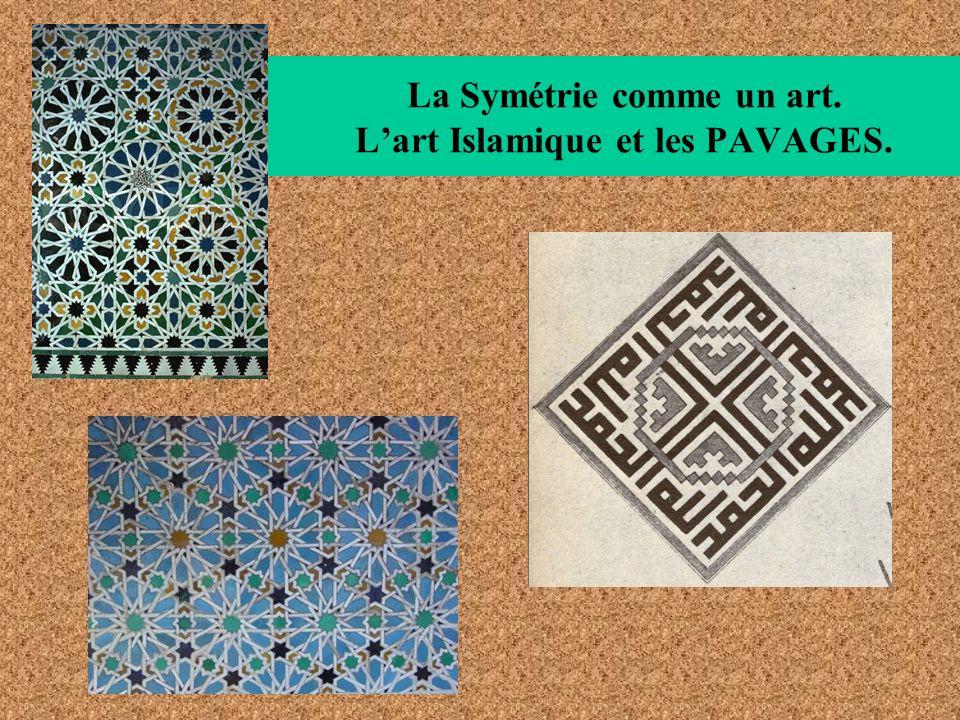 La Symétrie comme un art. L'art Islamique et les PAVAGES.