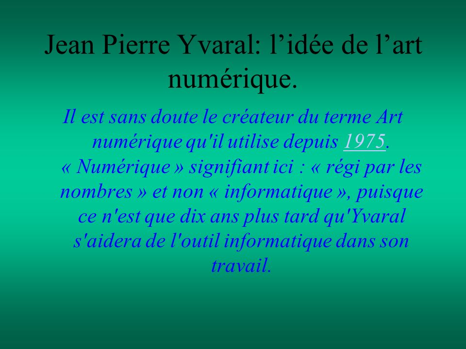 Jean Pierre Yvaral: l'idée de l'art numérique.