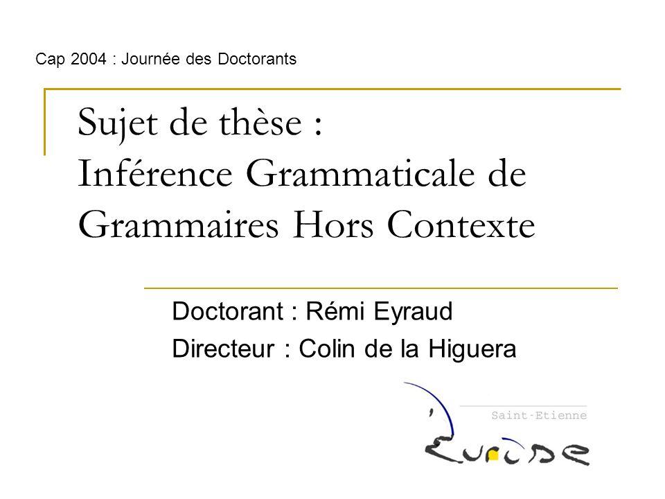 Sujet de thèse : Inférence Grammaticale de Grammaires Hors Contexte