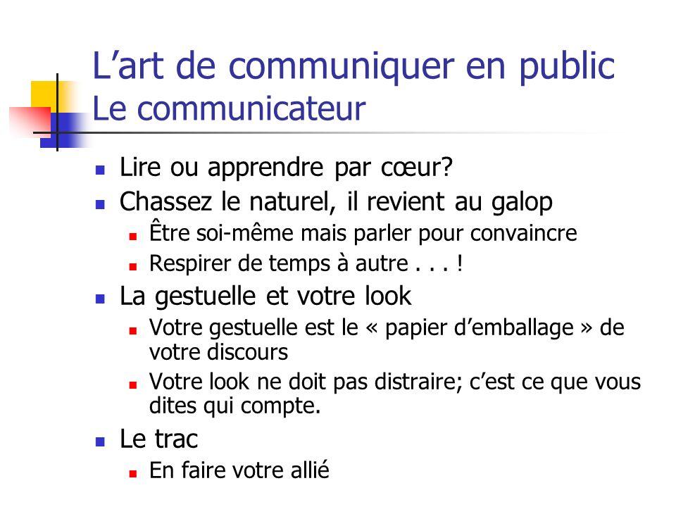 L'art de communiquer en public Le communicateur