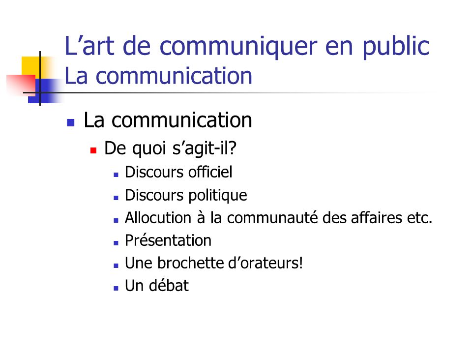 L'art de communiquer en public La communication