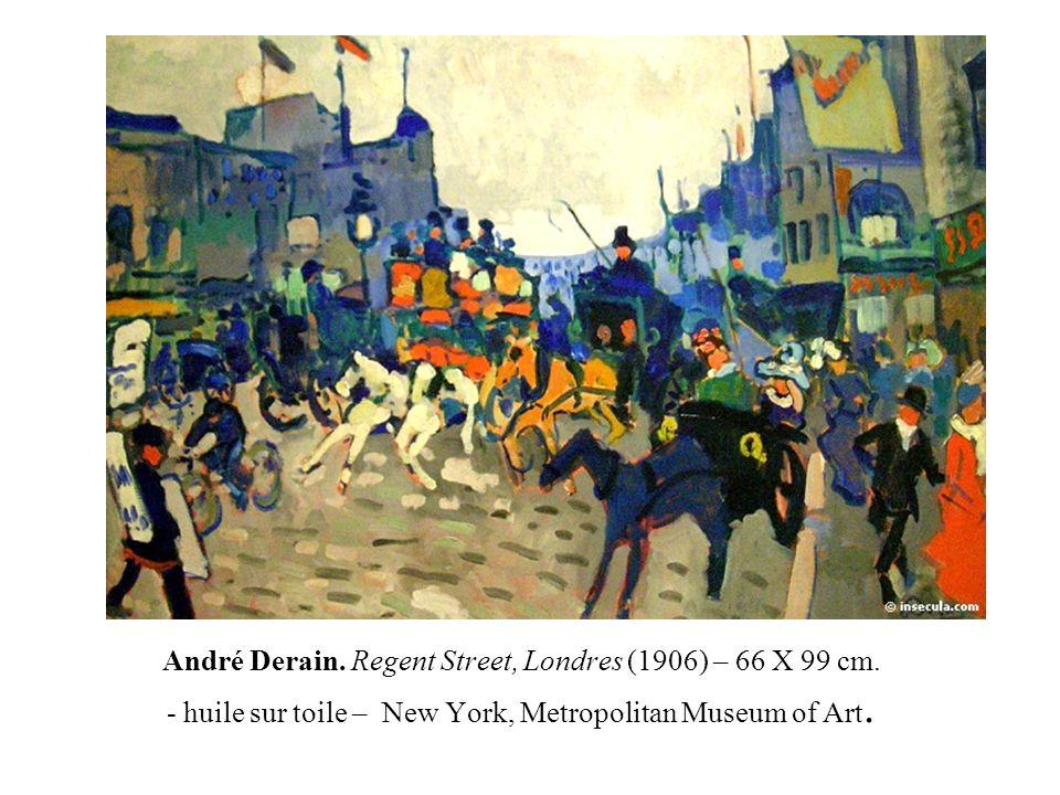André Derain. Regent Street, Londres (1906) – 66 X 99 cm