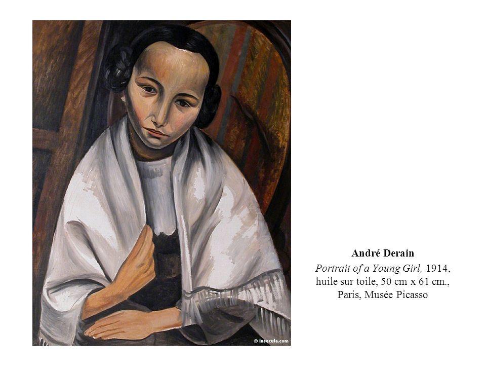 André Derain Portrait of a Young Girl, 1914, huile sur toile, 50 cm x 61 cm., Paris, Musée Picasso