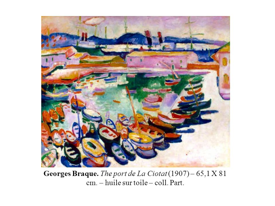 Georges Braque. The port de La Ciotat (1907) – 65,1 X 81 cm