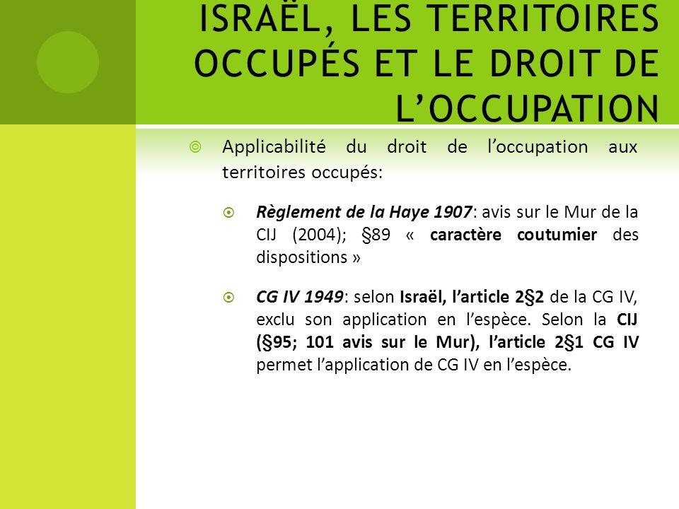 ISRAËL, LES TERRITOIRES OCCUPÉS ET LE DROIT DE L'OCCUPATION