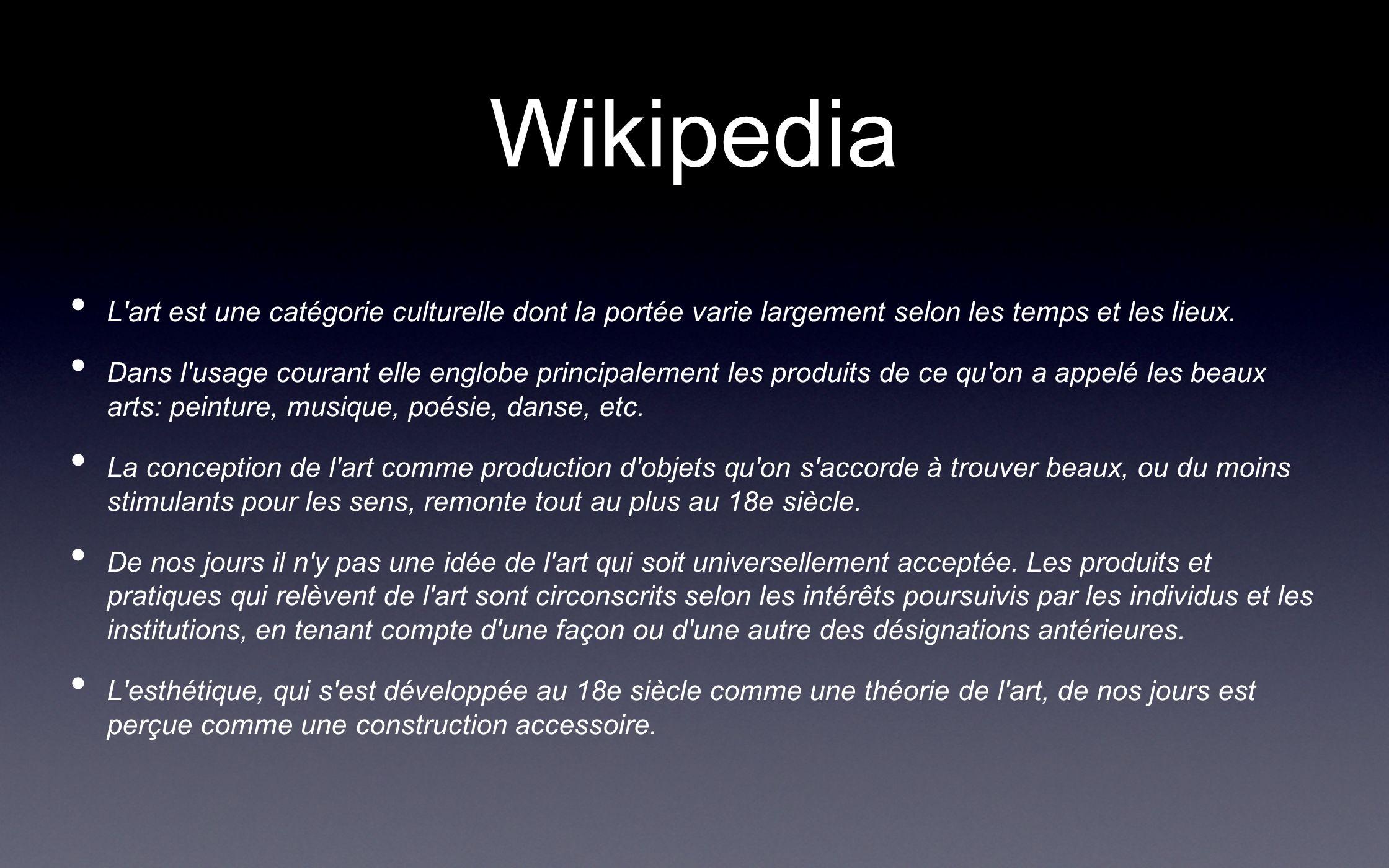 Wikipedia L art est une catégorie culturelle dont la portée varie largement selon les temps et les lieux.