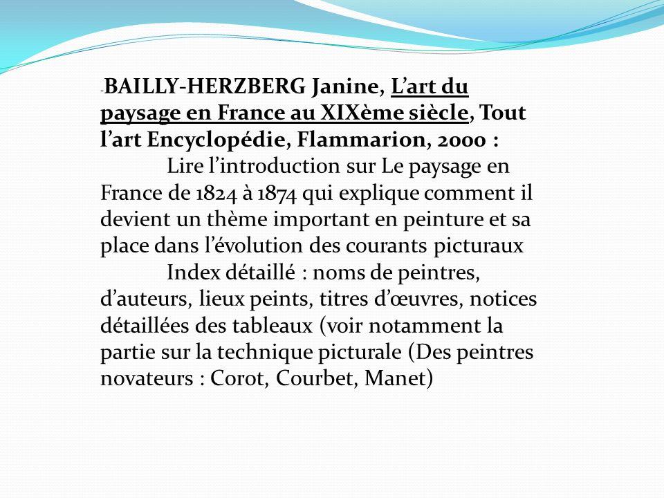 -BAILLY-HERZBERG Janine, L'art du paysage en France au XIXème siècle, Tout l'art Encyclopédie, Flammarion, 2000 :