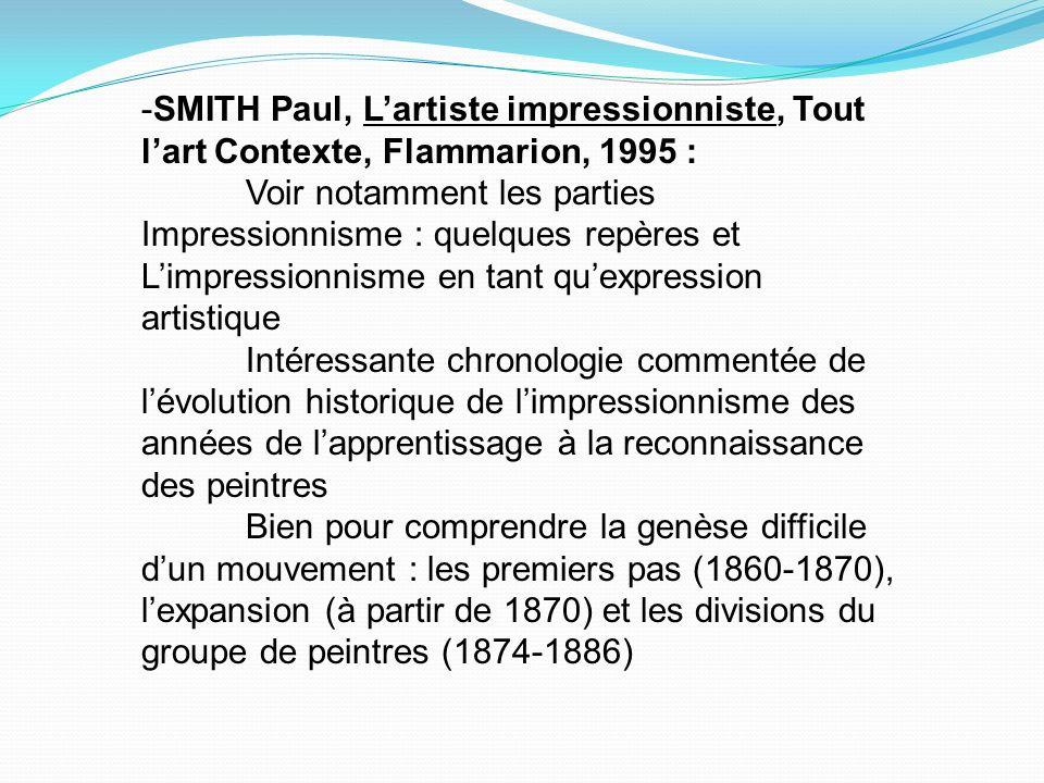 -SMITH Paul, L'artiste impressionniste, Tout l'art Contexte, Flammarion, 1995 :