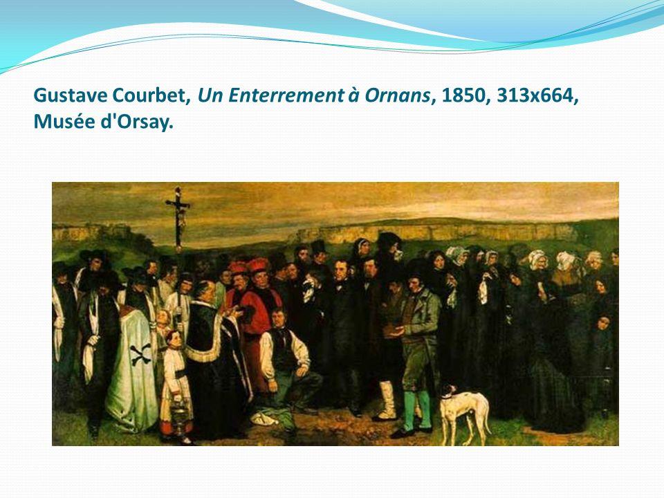 Gustave Courbet, Un Enterrement à Ornans, 1850, 313x664, Musée d Orsay.