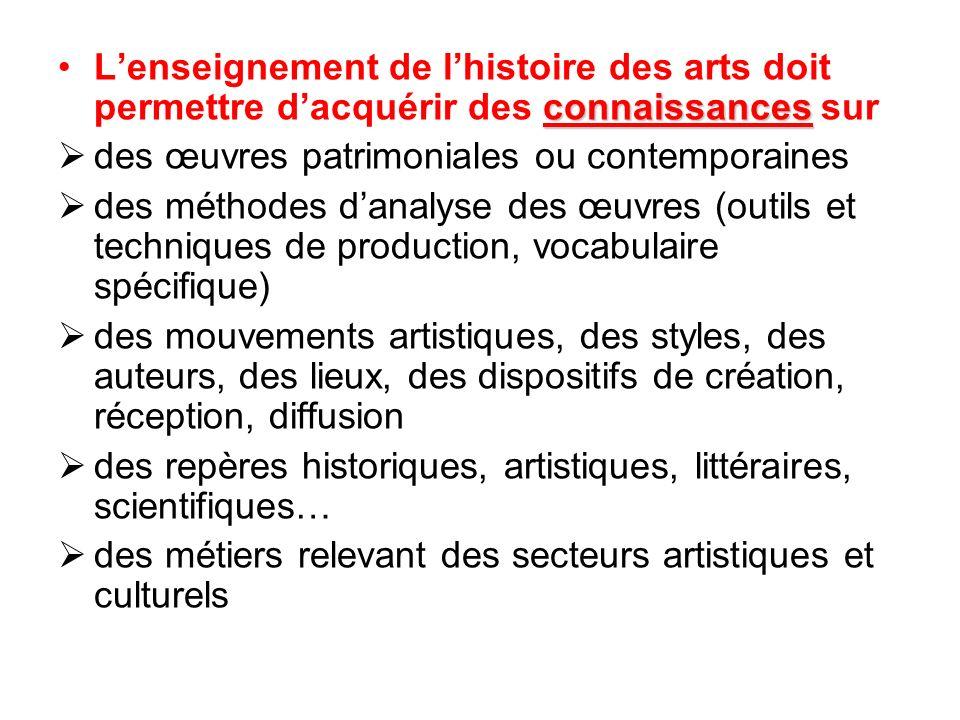 L'enseignement de l'histoire des arts doit permettre d'acquérir des connaissances sur