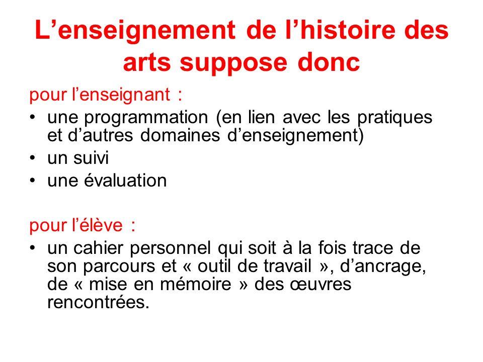 L'enseignement de l'histoire des arts suppose donc