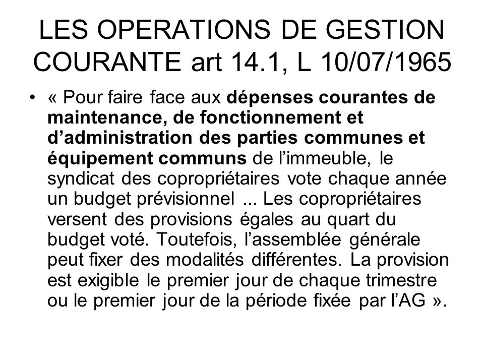 LES OPERATIONS DE GESTION COURANTE art 14.1, L 10/07/1965