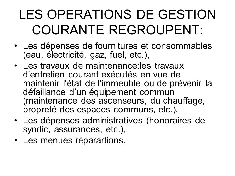 LES OPERATIONS DE GESTION COURANTE REGROUPENT: