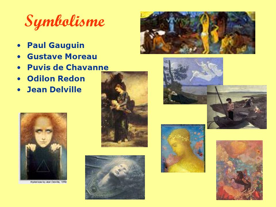 Symbolisme Paul Gauguin Gustave Moreau Puvis de Chavanne Odilon Redon