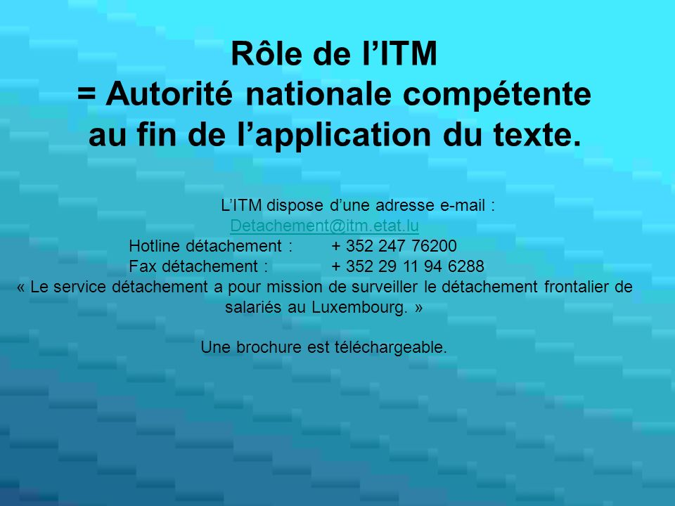 Rôle de l'ITM = Autorité nationale compétente au fin de l'application du texte.