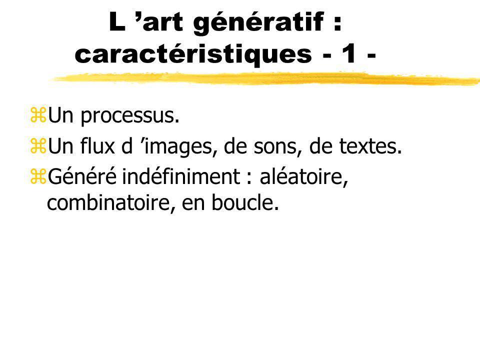 L 'art génératif : caractéristiques - 1 -