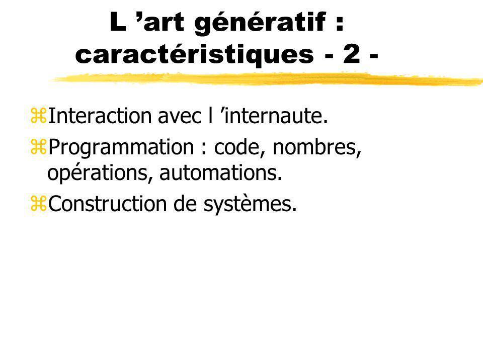 L 'art génératif : caractéristiques - 2 -