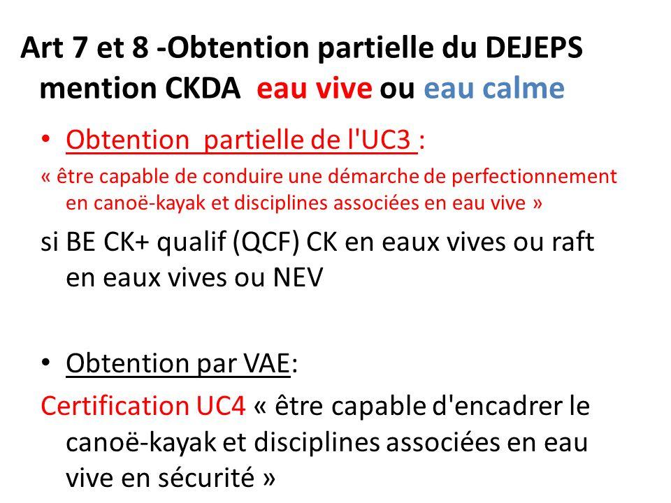 Art 7 et 8 -Obtention partielle du DEJEPS mention CKDA eau vive ou eau calme