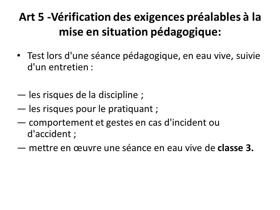 Art 5 -Vérification des exigences préalables à la mise en situation pédagogique: