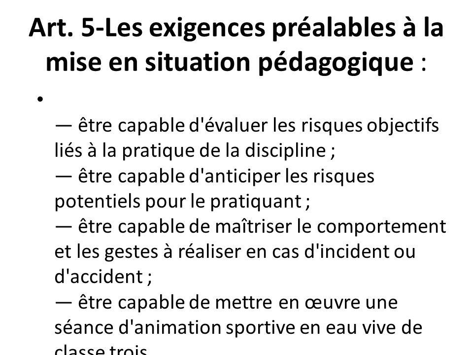 Art. 5-Les exigences préalables à la mise en situation pédagogique :