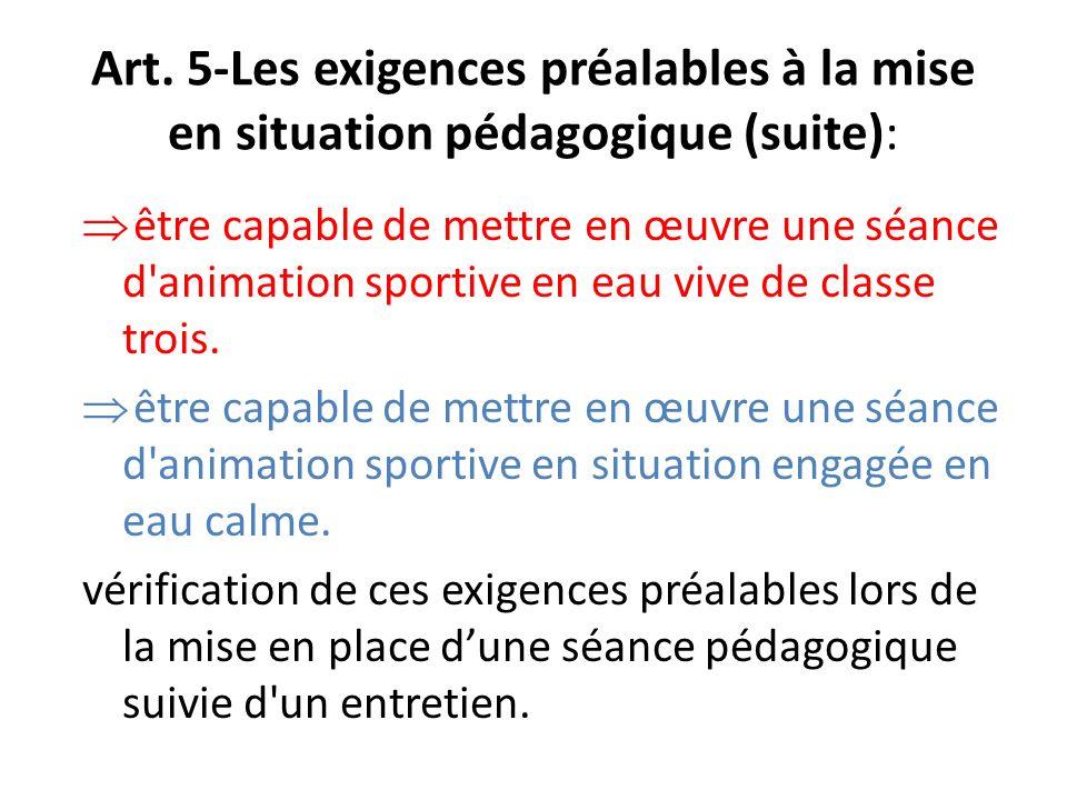 Art. 5-Les exigences préalables à la mise en situation pédagogique (suite):