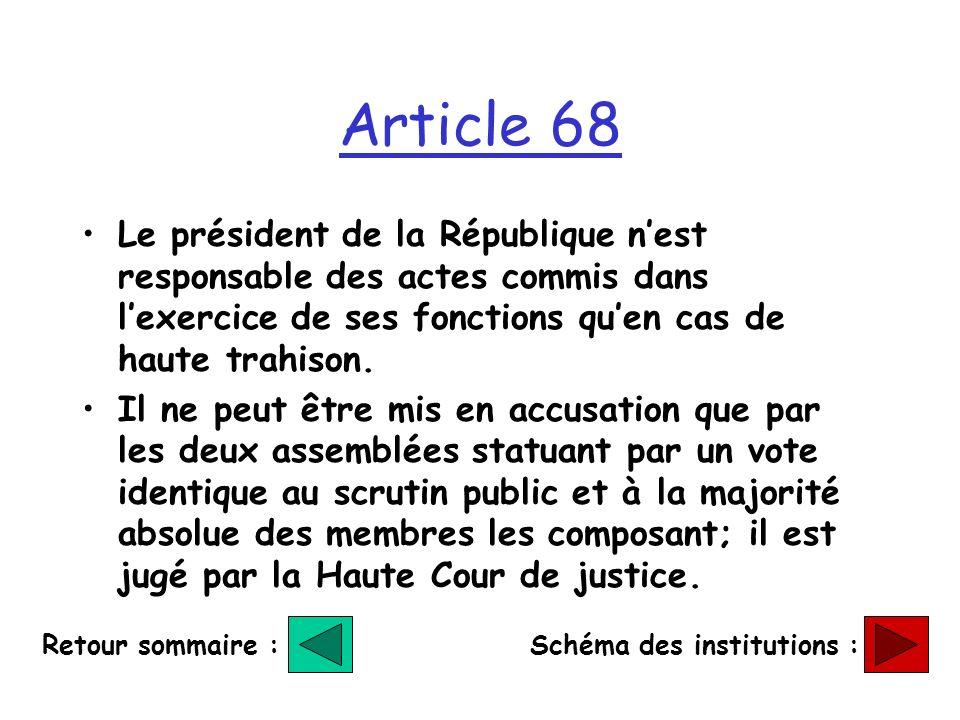 Article 68 Le président de la République n'est responsable des actes commis dans l'exercice de ses fonctions qu'en cas de haute trahison.