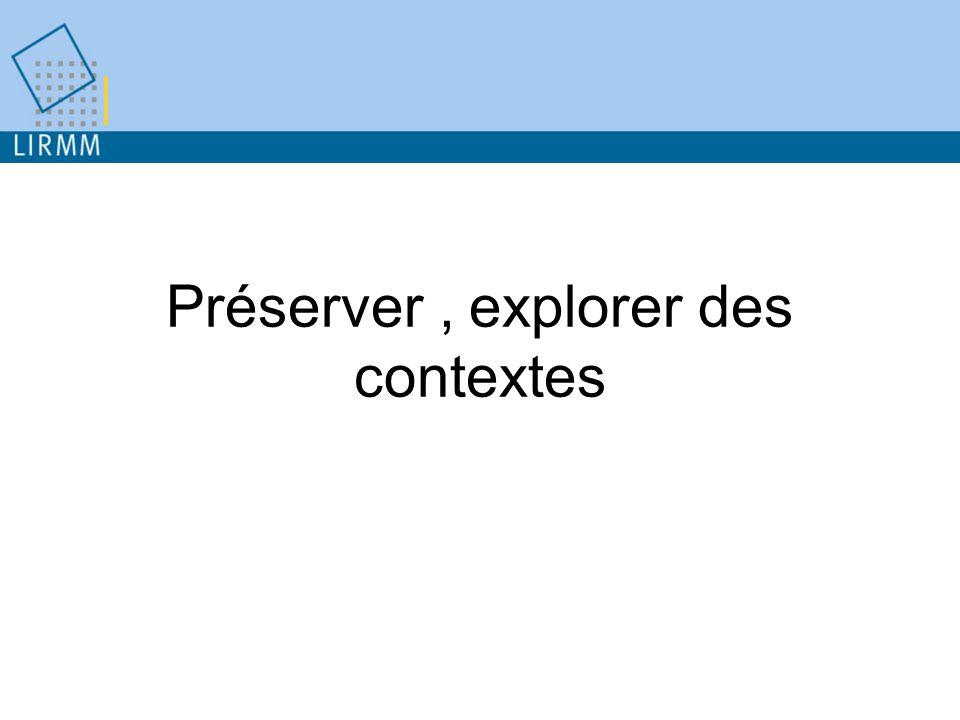 Préserver , explorer des contextes