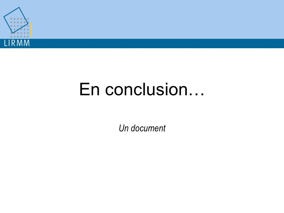 En conclusion… Un document