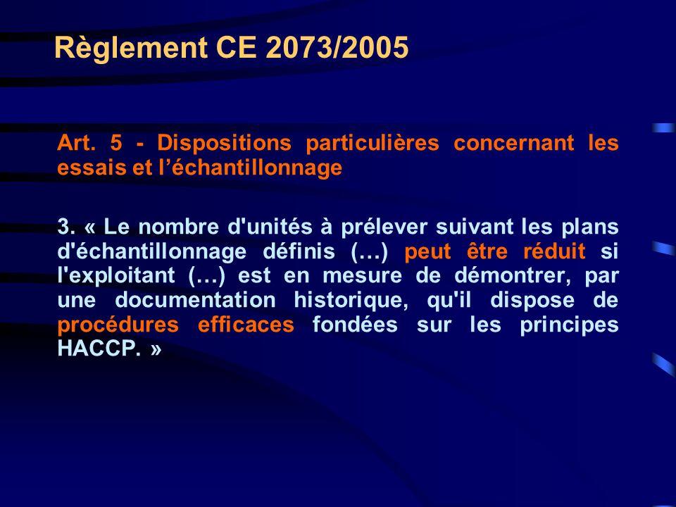 Règlement CE 2073/2005 Art. 5 - Dispositions particulières concernant les essais et l'échantillonnage.