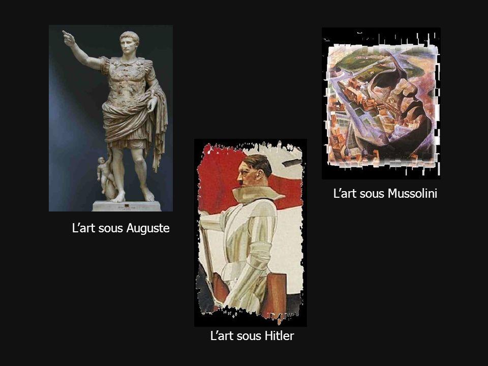 L'art sous Mussolini L'art sous Auguste L'art sous Hitler 4 4