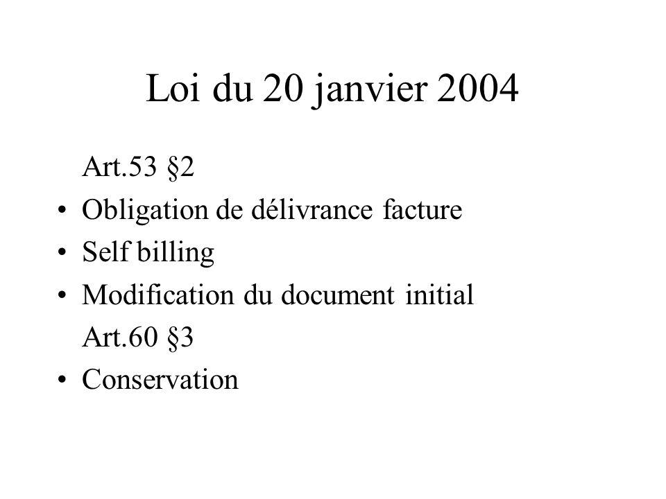 Loi du 20 janvier 2004 Art.53 §2 Obligation de délivrance facture