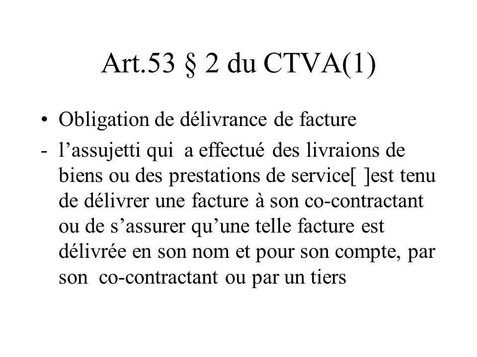 Art.53 § 2 du CTVA(1) Obligation de délivrance de facture