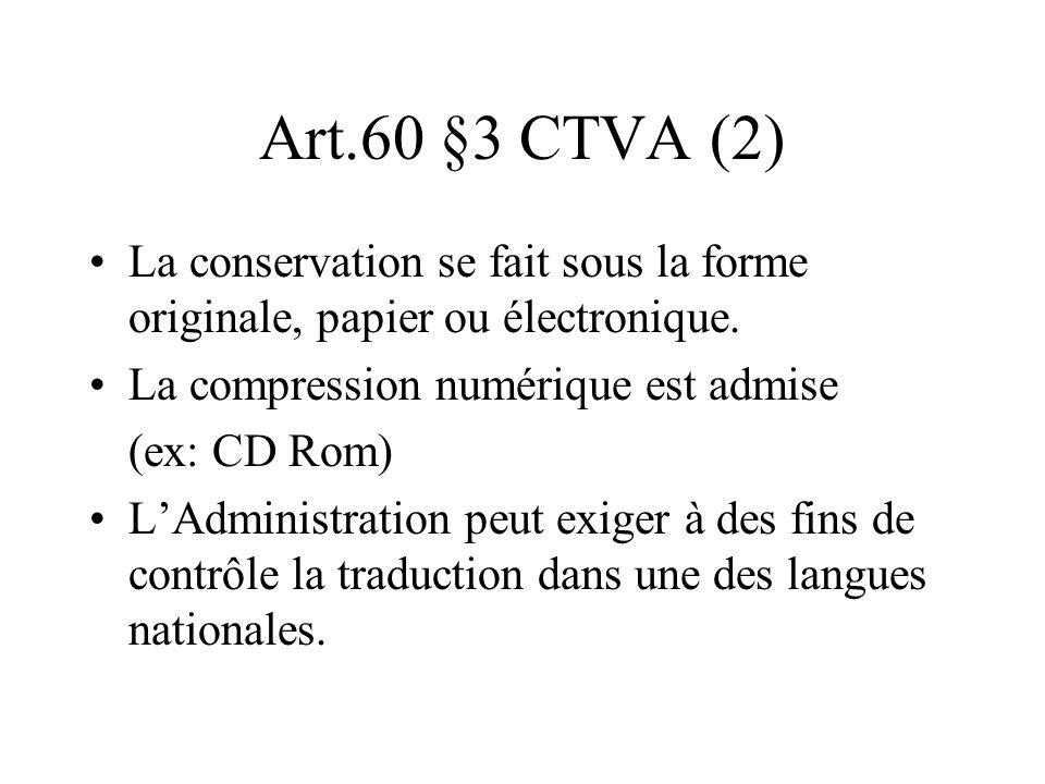 Art.60 §3 CTVA (2) La conservation se fait sous la forme originale, papier ou électronique. La compression numérique est admise.
