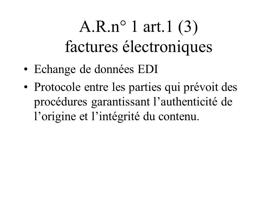 A.R.n° 1 art.1 (3) factures électroniques