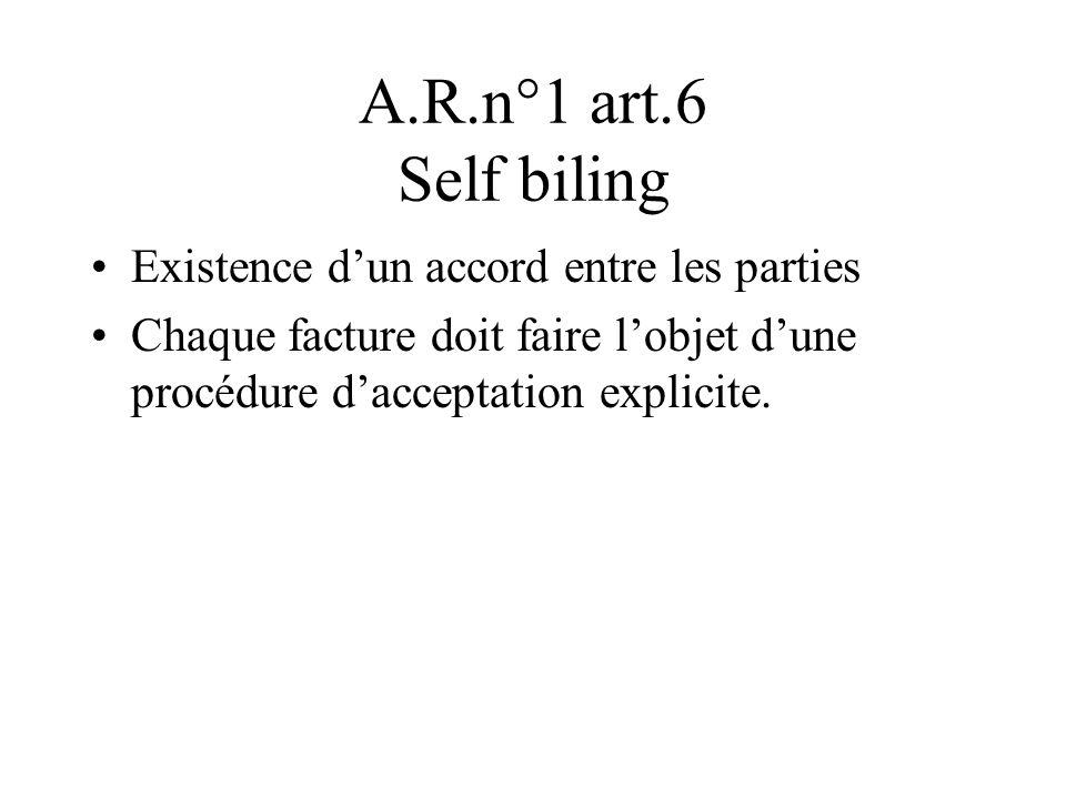 A.R.n°1 art.6 Self biling Existence d'un accord entre les parties