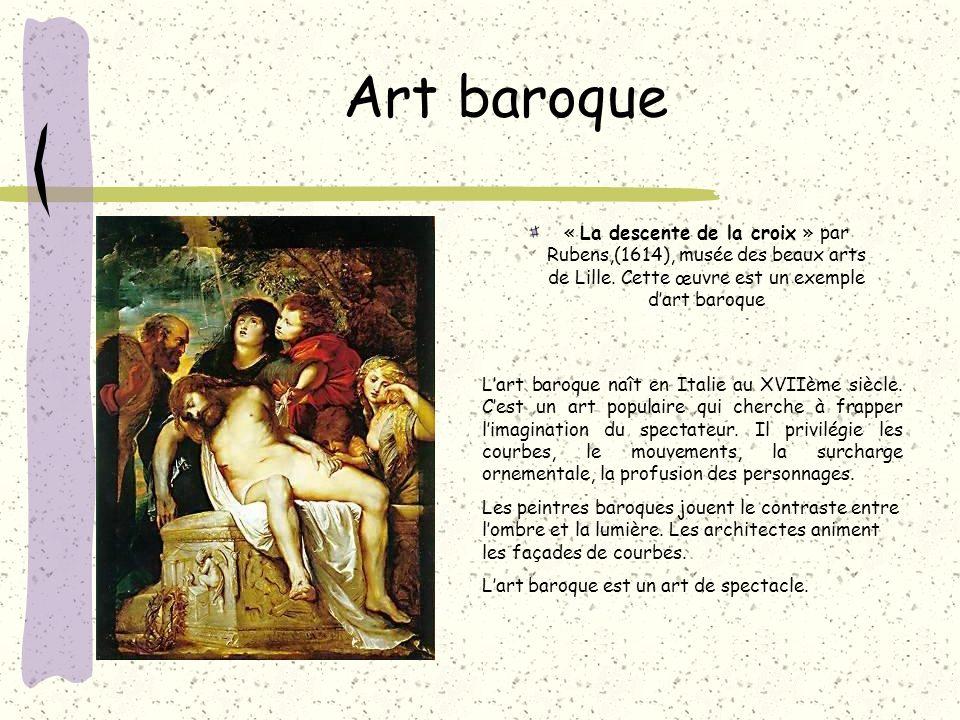 Art baroque « La descente de la croix » par Rubens,(1614), musée des beaux arts de Lille. Cette œuvre est un exemple d'art baroque.