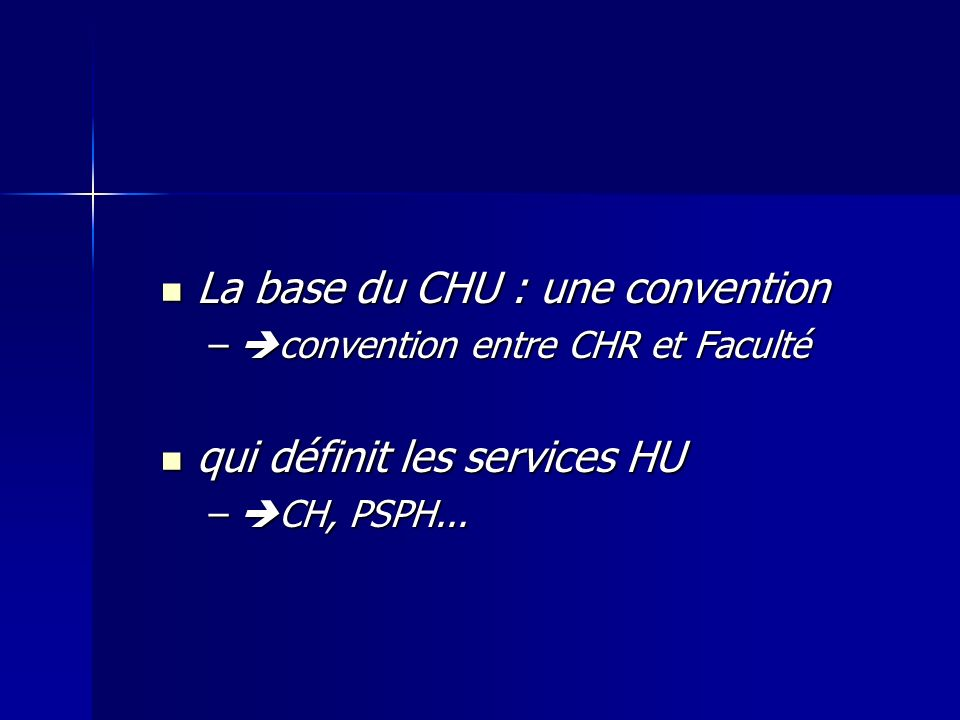 La base du CHU : une convention