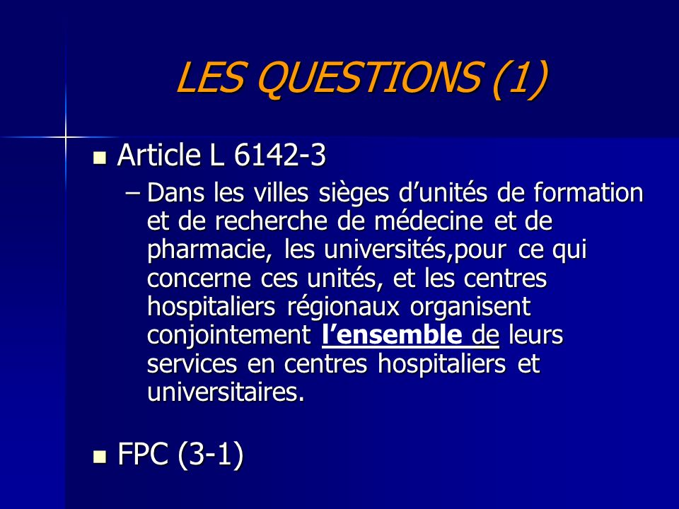 LES QUESTIONS (1) Article L 6142-3 FPC (3-1)