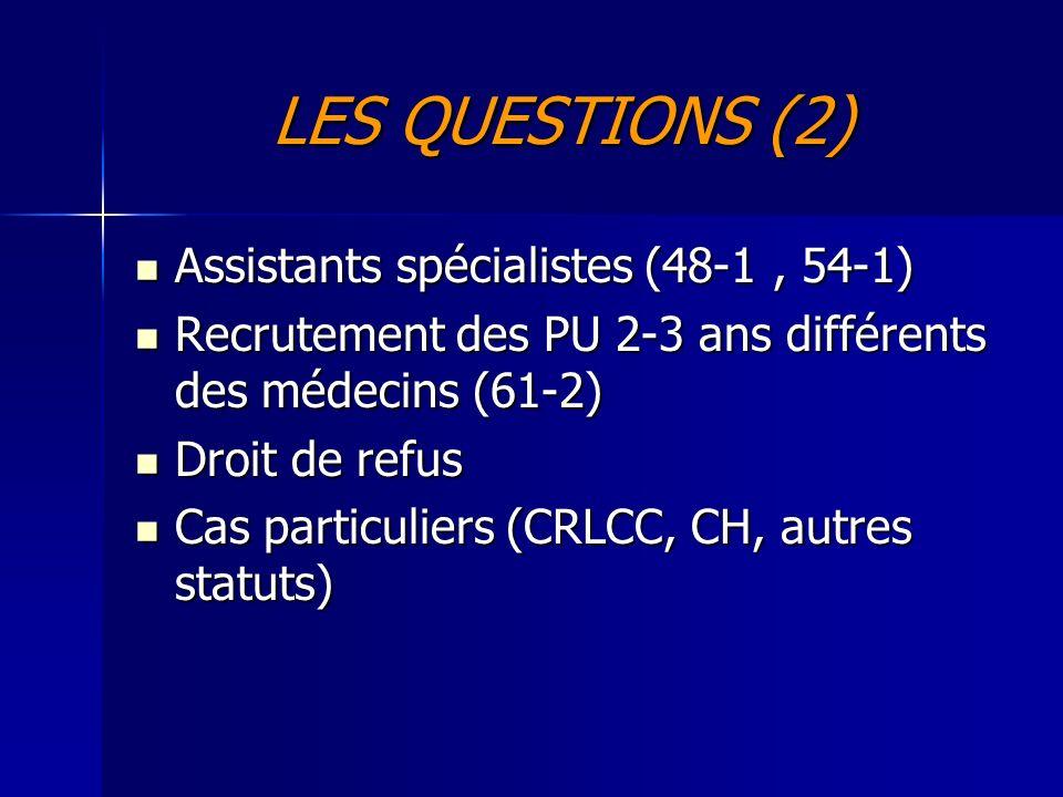 LES QUESTIONS (2) Assistants spécialistes (48-1 , 54-1)