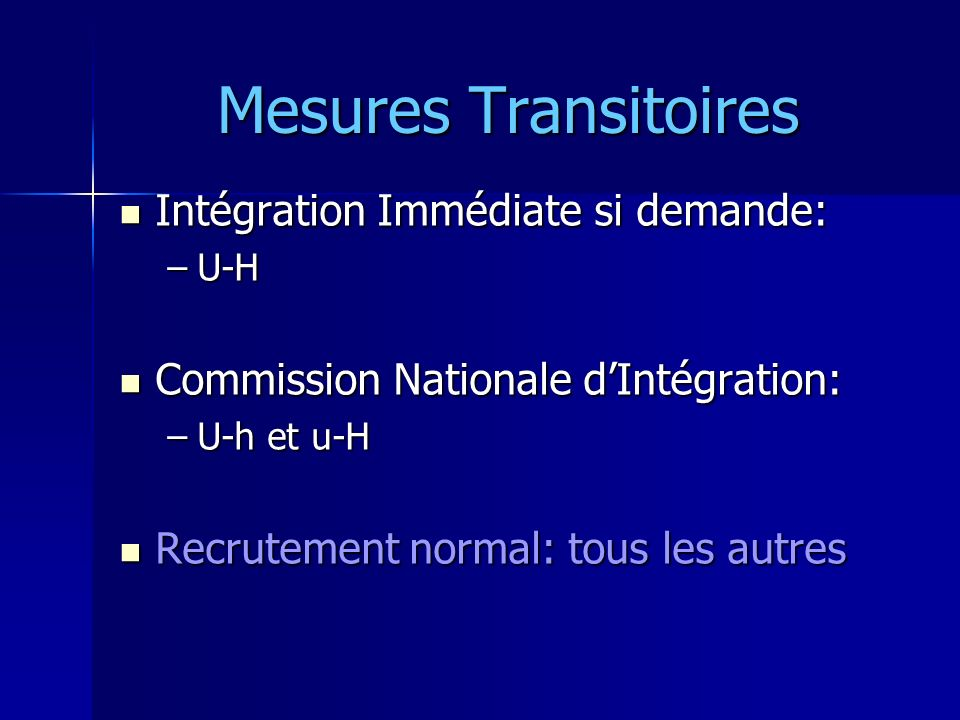 Mesures Transitoires Intégration Immédiate si demande: