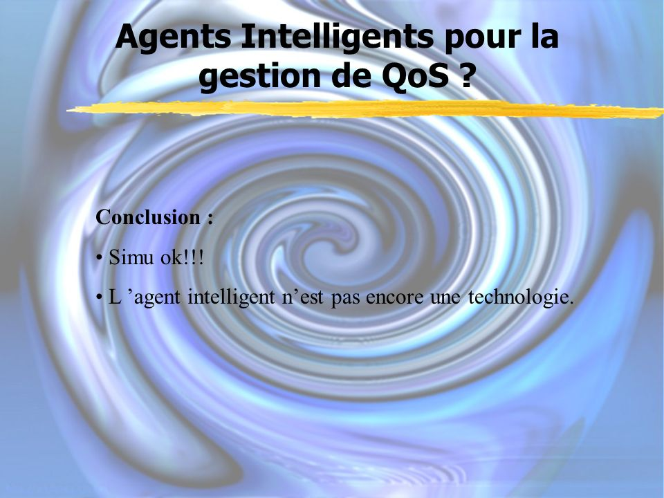 Agents Intelligents pour la gestion de QoS