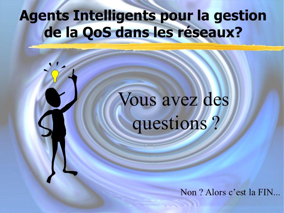 Agents Intelligents pour la gestion de la QoS dans les réseaux