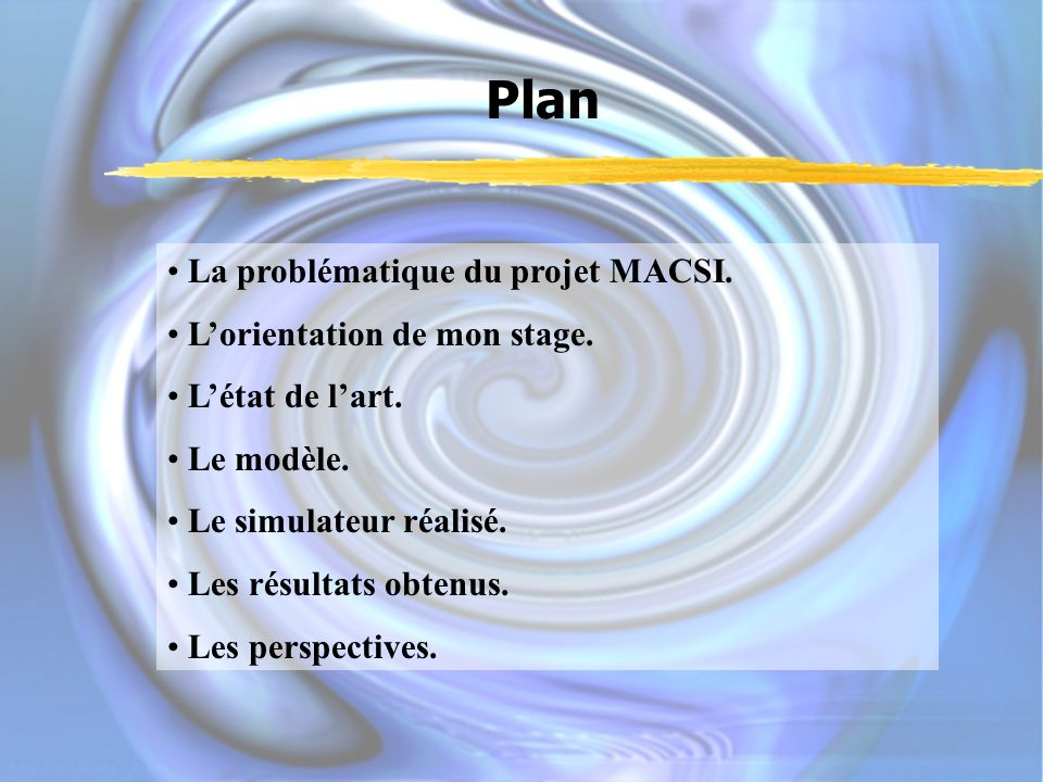 Plan La problématique du projet MACSI. L'orientation de mon stage.
