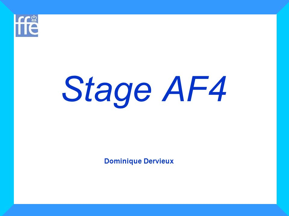Stage AF4 Dominique Dervieux