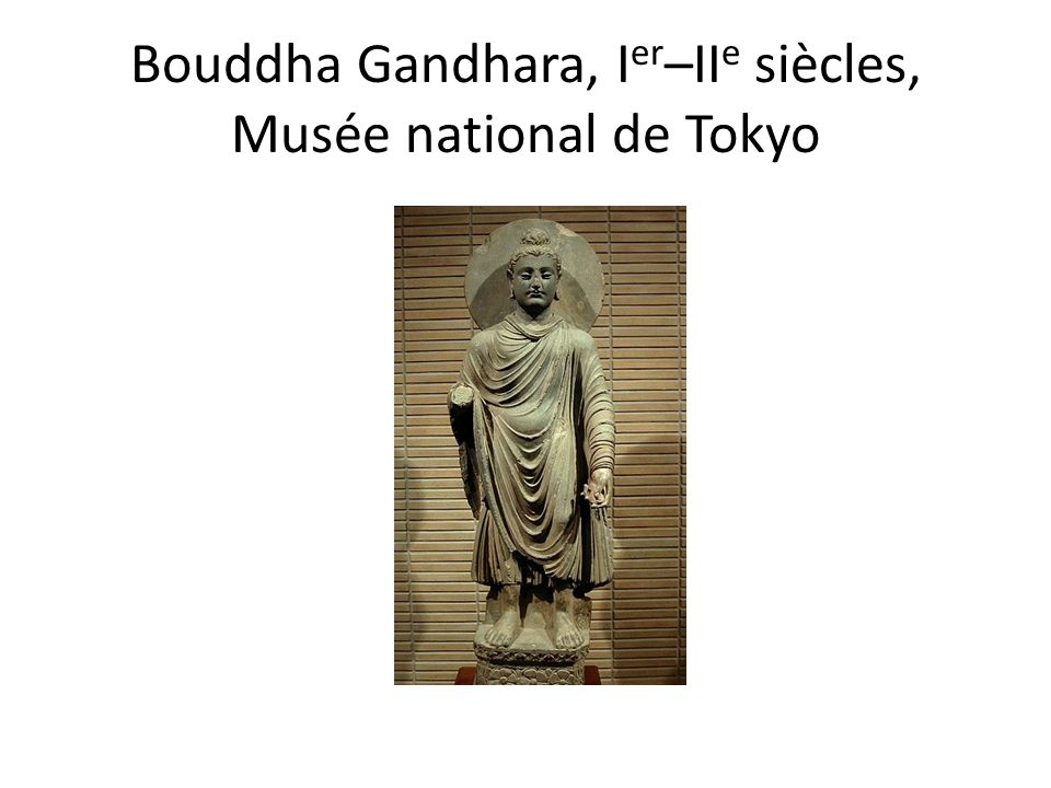 Bouddha Gandhara, Ier–IIe siècles, Musée national de Tokyo