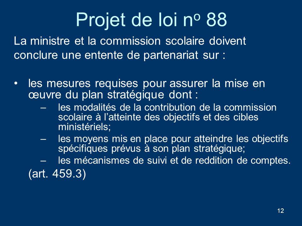 Projet de loi no 88 La ministre et la commission scolaire doivent