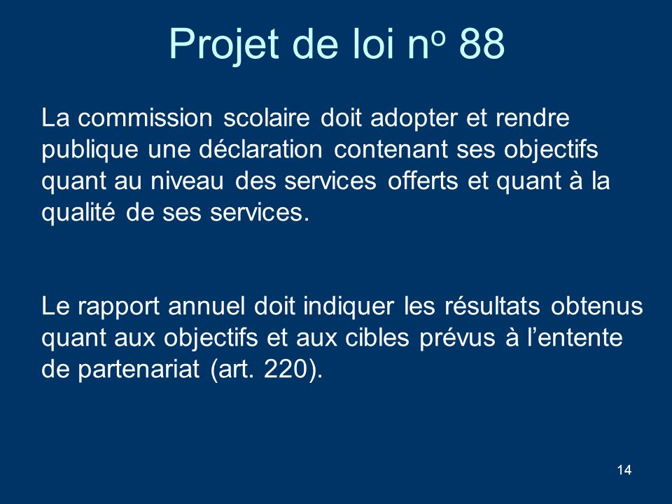 Projet de loi no 88 La commission scolaire doit adopter et rendre