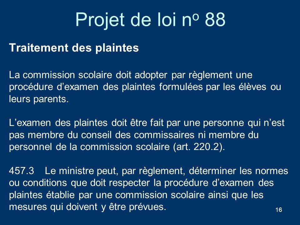 Projet de loi no 88 Traitement des plaintes