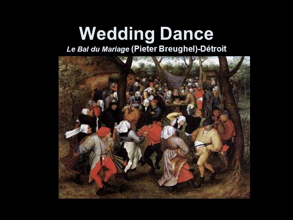 Wedding Dance Le Bal du Mariage (Pieter Breughel)-Détroit