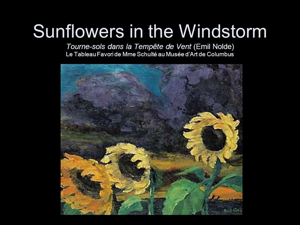 Sunflowers in the Windstorm Tourne-sols dans la Tempête de Vent (Emil Nolde) Le Tableau Favori de Mme Schulté au Musée d'Art de Columbus